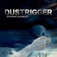 Dustrigger - Something Dangerous